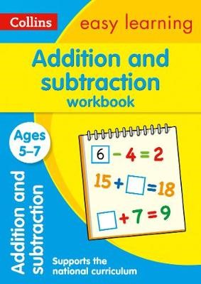 Addition and Subtraction Workbook Ages 5-7: Prepare for School with Easy Home Learning - Collins Easy Learning KS1, £3.99 from Waterstones